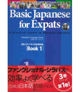 Basic Japanese for Expats 1- A Practical Course in Business Japanese (enthält eine CD)