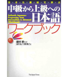 Authentic Japanese (Workbook) - Progressing from Intermediate to Advanced