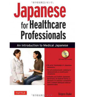 Japanese for Healthcare Professionals (An Introduction to Medical Japanese)- (enthält eine cd)