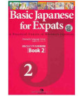Basic Japanese for Expats 2- A Practical Course in Business Japanese (enthält eine CD)