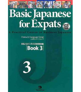 Basic Japanese for Expats 3- A Practical Course in Business Japanese (enthält eine cd)