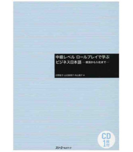 Learning Business Japanese with role-playing (Intermediate Level)- Inkl. CD