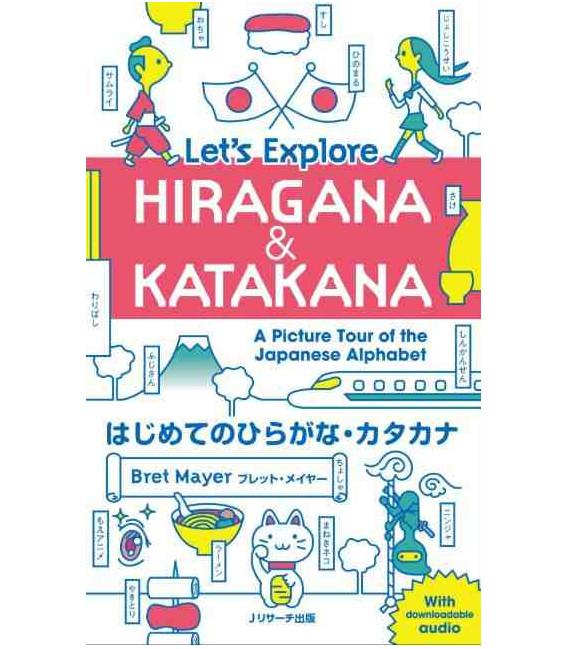 Let's Explore Hiragana & Katakana - A Picture Tour of the Japanese Alphabet (inkl. Audio-Dateien zum Download)