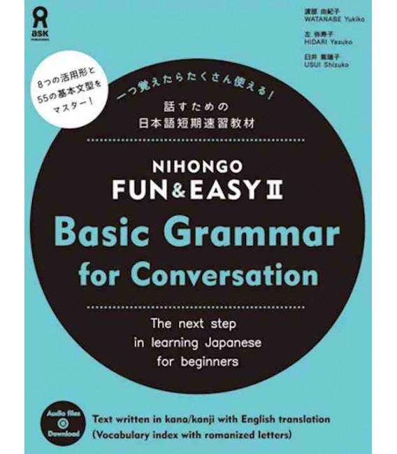 Nihongo Fun & Easy II Basic Grammar for Conversation (Audio descargable en web)