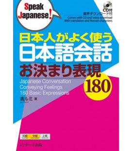 180 Common Expressions Used by Native Japanese Speakers in Regular Conversation (Enthält CD)