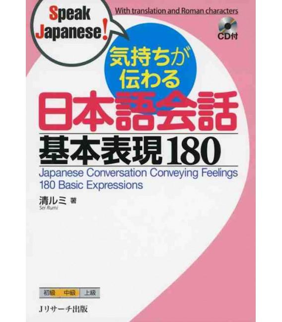 Japanese Conversation Conveying Feelings - 180 Basic Expressions - enthält eine CD