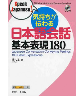 Japanese Conversation Conveying Feelings - 180 Basic Expressions - enthält eine CD