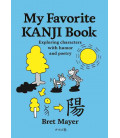 My Favorite KANJI Book - Exploring characters with humor and poetry