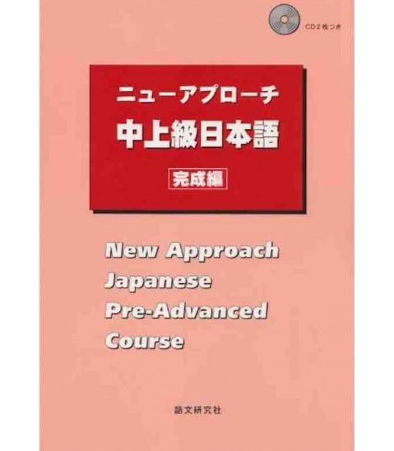 New Approach Japanese Pre-Advanced Course (enthält 2 CDs)