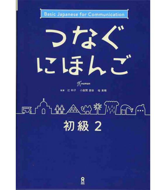 Tsunagu Nihongo - Basic Japanese for Communication 2 (Lehrbuch + kostenloser Audio Download)